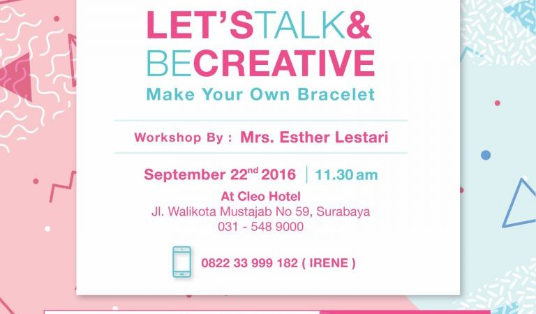 lets-talk-be-creative-make-your-own-bracelet-cleo-hotel-walikota-mustajab-surabaya-22-sept-2016